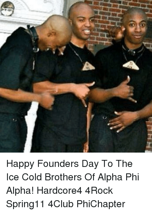 Memes, Happy, and Cold: Happy Founders Day To The Ice Cold Brothers Of Alpha Phi Alpha! Hardcore4 4Rock Spring11 4Club PhiChapter