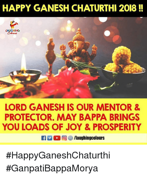 Happy, Indianpeoplefacebook, and Joy: HAPPY GANESH CHATURTHI 2018!!  LAUGHING  LORD GANESH IS OUR MENTOR &  PROTECTOR, MAY BAPPA BRINGS  YOU LOADS OF JOY & PROSPERITY #HappyGaneshChaturthi #GanpatiBappaMorya