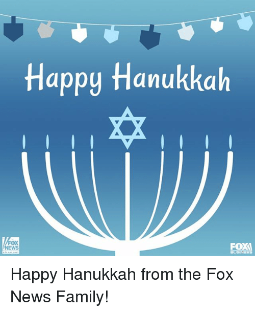 Family, Memes, and News: Happy Hanukkah  OX  EWS  FOXA Happy Hanukkah from the Fox News Family!