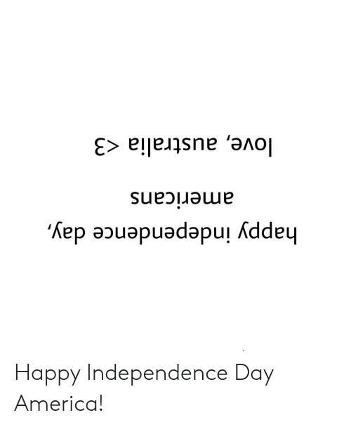 America, Independence Day, and Love: happy independence day,  americans  love, australia <3 Happy Independence Day America!