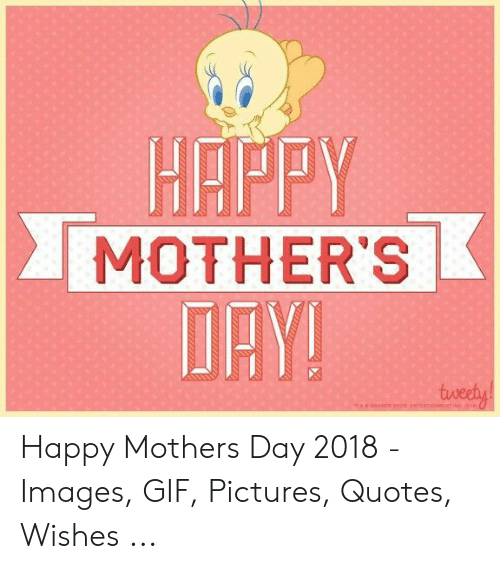 Gif Pictures: HAPPY  MOTHER'S  JAY  weet Happy Mothers Day 2018 - Images, GIF, Pictures, Quotes, Wishes ...