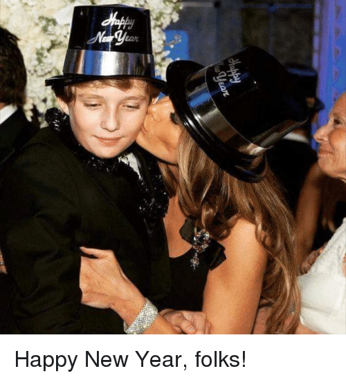 Memes, New Year's, and Happy: Happy New Year, folks!