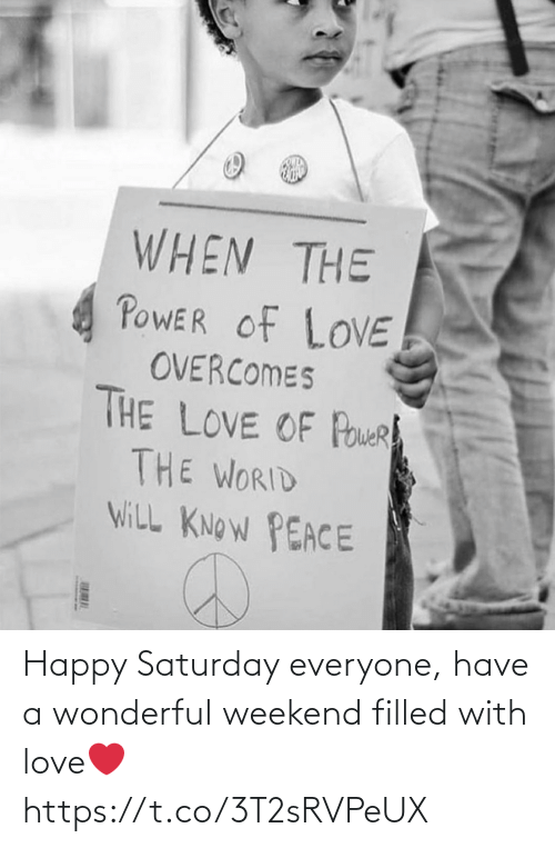 weekend: Happy Saturday everyone, have a wonderful weekend filled with love❤️ https://t.co/3T2sRVPeUX
