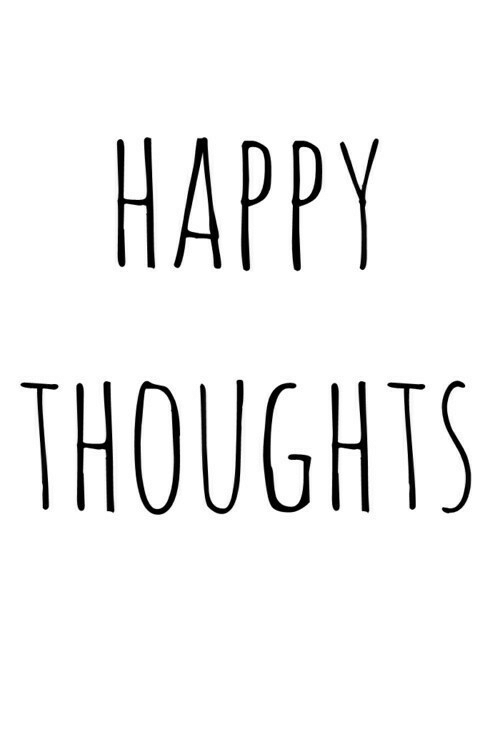 happy thoughts: HAPPY  THOUGHTS