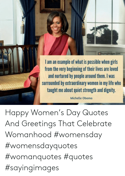 Quotes And: Happy Women's Day Quotes And Greetings That Celebrate Womanhood #womensday #womensdayquotes #womanquotes #quotes #sayingimages