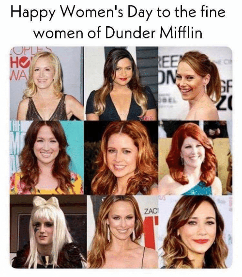 Happy, Women, and Day: Happy Women's Day to the fine  women of Dunder Mifflin  OPLES  HO  NA  REE  ON  GF  Z  PEREO  ZAC