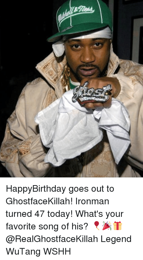 wutang: HappyBirthday goes out to GhostfaceKillah! Ironman turned 47 today! What's your favorite song of his? 🎈🎉🎁 @RealGhostfaceKillah Legend WuTang WSHH