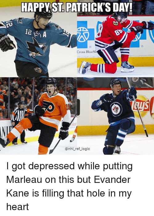 Logic, Memes, and National Hockey League (NHL): HAPPYST. PATRICK'S DAY  12  Cross BlueSl  @nhl ref logic I got depressed while putting Marleau on this but Evander Kane is filling that hole in my heart
