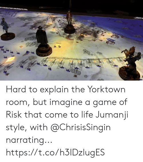 Life, Memes, and Game: Hard to explain the Yorktown room, but imagine a game of Risk that come to life Jumanji style, with @ChrisisSingin narrating... https://t.co/h3IDzlugES