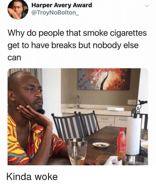 Harper Avery Award Why Do People That Smoke Cigarettes Get to Have