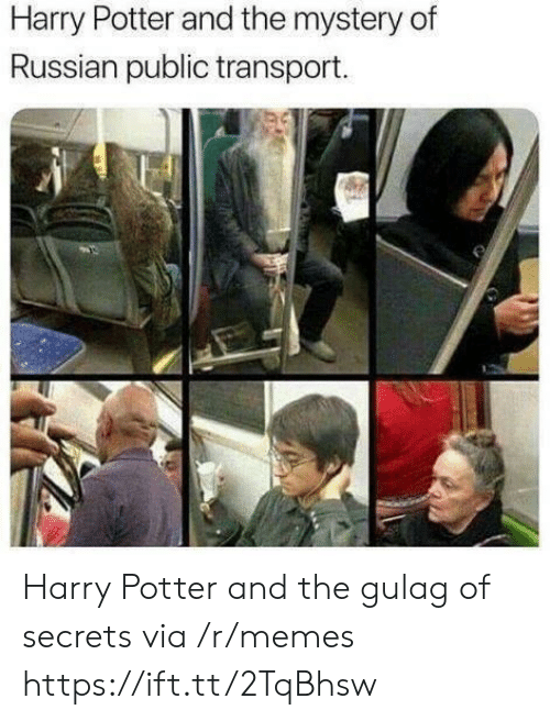 gulag: Harry Potter and the mystery of  Russian public transport. Harry Potter and the gulag of secrets via /r/memes https://ift.tt/2TqBhsw