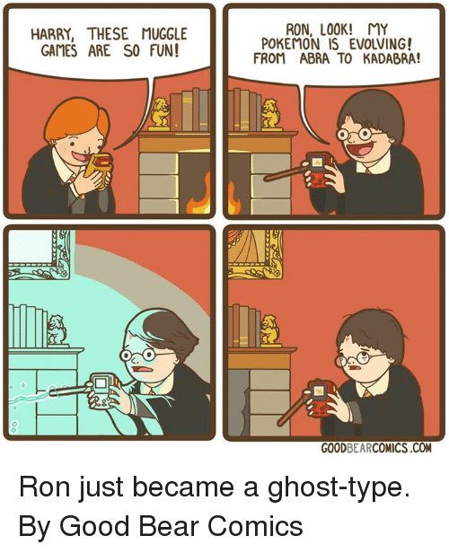 Dank, Pokemon, and Bear: HARRY, THESE MUGGLE  GAMES ARE SO FUN!  RON, LOOK! MY  POKEMON IS EVOLVING!  FROM ABRA TO KADABRA!  GOODBEARCOMICS.COM Ron just became a ghost-type.  By Good Bear Comics