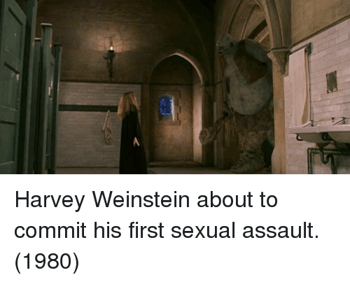 Harvey Weinstein, First, and Harvey: Harvey Weinstein about to commit his first sexual assault. (1980)