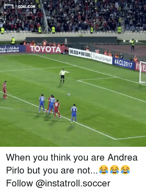 Andrea Pirlo: HAS AIRPORTS  GOAL.COM  TOYOTA When you think you are Andrea Pirlo but you are not...😂😂😂 Follow @instatroll.soccer