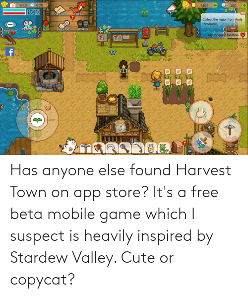 copycat: Has anyone else found Harvest Town on app store? It's a free beta mobile game which I suspect is heavily inspired by Stardew Valley. Cute or copycat?