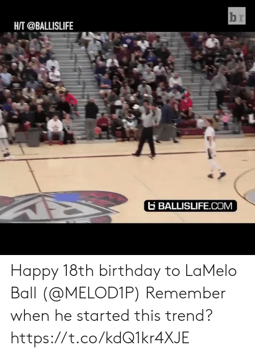 Birthday, Memes, and Happy: HAT @BALLISLIFE  ti BALLISLIFE.COM Happy 18th birthday to LaMelo Ball (@MELOD1P)  Remember when he started this trend?   https://t.co/kdQ1kr4XJE