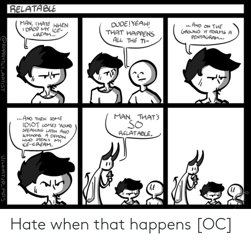 When: Hate when that happens [OC]