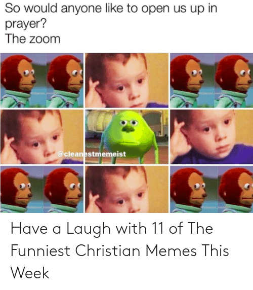 laugh: Have a Laugh with 11 of The Funniest Christian Memes This Week