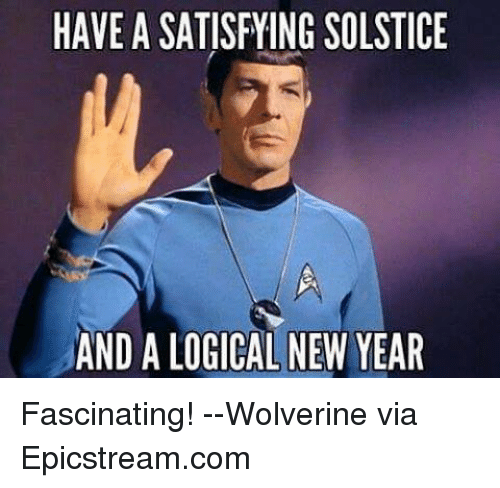 Logicalness: HAVE A SATISFYING SOLSTICE  AND A LOGICAL NEW YEAR Fascinating!  --Wolverine  via Epicstream.com
