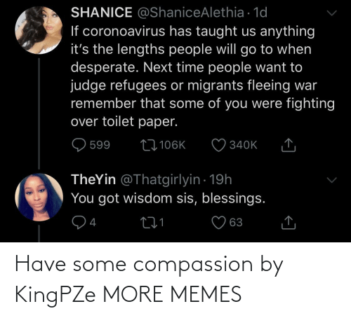 Compassion: Have some compassion by KingPZe MORE MEMES