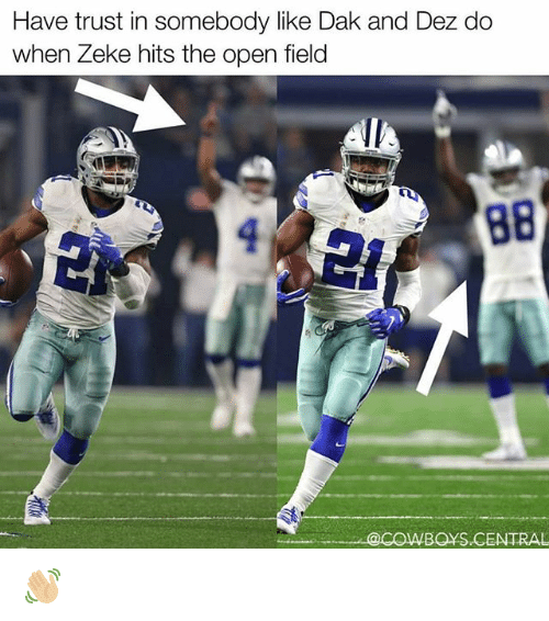 Dallas Cowboys, Memes, and 🤖: Have trust in somebody like Dak and Dez do  when Zeke hits the open field  @COWBOYS CENTRAL 👋🏼
