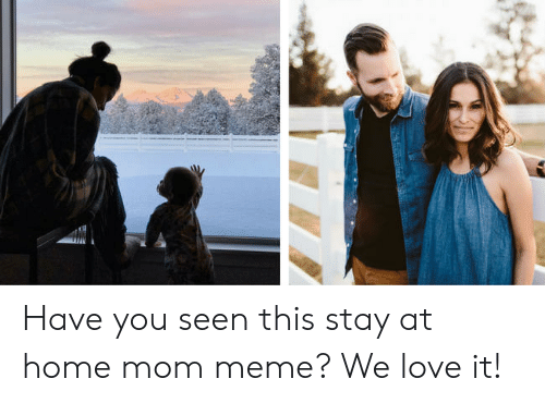 Love, Meme, and Home: Have you seen this stay at home mom meme? We love it!