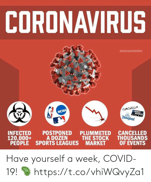 Yourself: Have yourself a week, COVID-19! 🦠 https://t.co/vhiWQvyZa1