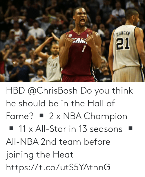 fame: HBD @ChrisBosh  Do you think he should be in the Hall of Fame?   ▪️ 2 x NBA Champion ▪️ 11 x All-Star in 13 seasons ▪️ All-NBA 2nd team before joining the Heat  https://t.co/utS5YAtnnG