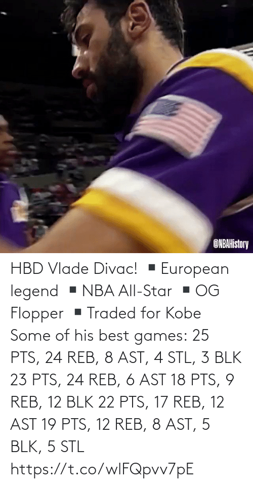 Star: HBD Vlade Divac!  ▪️European legend ▪️NBA All-Star ▪️OG Flopper ▪️Traded for Kobe  Some of his best games: 25 PTS, 24 REB, 8 AST, 4 STL, 3 BLK 23 PTS, 24 REB, 6 AST 18 PTS, 9 REB, 12 BLK 22 PTS, 17 REB, 12 AST 19 PTS, 12 REB, 8 AST, 5 BLK, 5 STL   https://t.co/wlFQpvv7pE