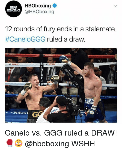 stalemate: HBoboxing  HBO  OXING @HBOboxing  12 rounds of fury ends in a stalemate.  #CaneloGGG ruled a draw  Henneeer Canelo vs. GGG ruled a DRAW! 🥊😳 @hboboxing WSHH