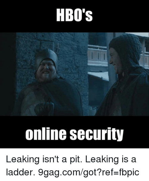 9gag, Dank, and 🤖: HBO's  Online security Leaking isn't a pit. Leaking is a ladder.  9gag.com/got?ref=fbpic