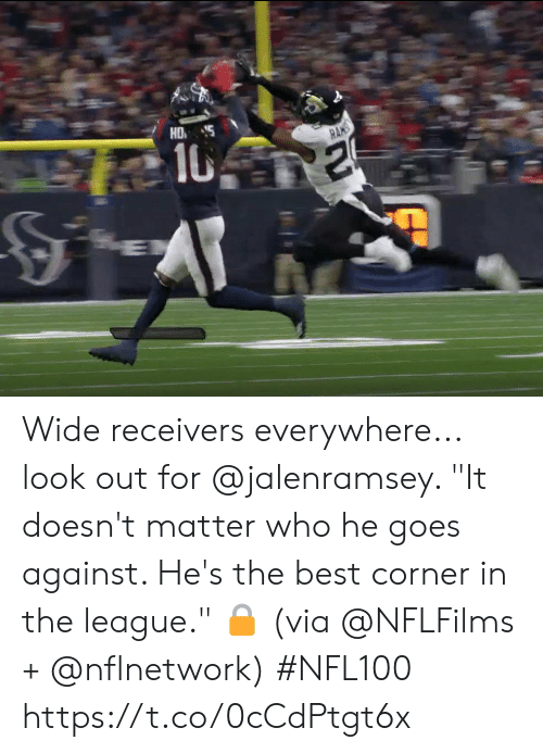 "Memes, Best, and The League: HD  10  RANS Wide receivers everywhere... look out for @jalenramsey.   ""It doesn't matter who he goes against. He's the best corner in the league."" 🔒 (via @NFLFilms + @nflnetwork) #NFL100 https://t.co/0cCdPtgt6x"