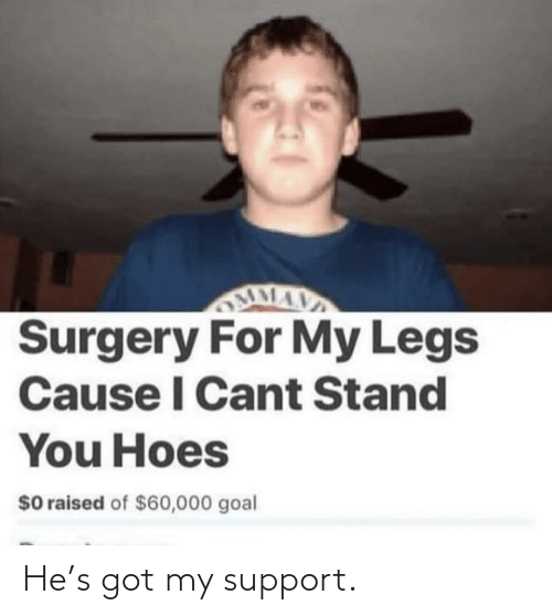 support: He's got my support.