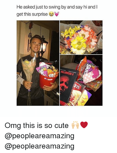 Cute, Memes, and Omg: He asked just to swing by and say hi and I  get this surprise Omg this is so cute 🙌🏼❤️ @peopleareamazing @peopleareamazing