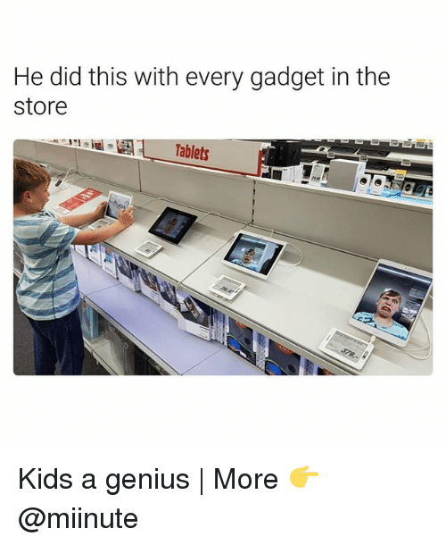 Funny, Genius, and Kids: He did this with every gadget in the  store  Tablets Kids a genius | More 👉 @miinute