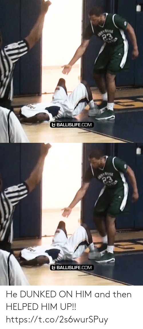him: He DUNKED ON HIM and then HELPED HIM UP!! https://t.co/2s6wurSPuy