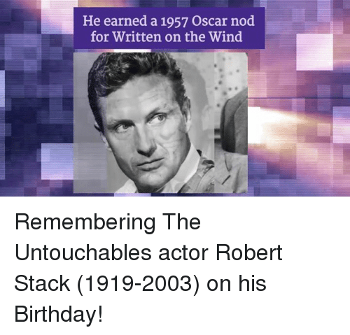 Memes, Oscars, and 🤖: He earned a 1957 Oscar nod  for Written on the Wind Remembering The Untouchables actor Robert Stack (1919-2003) on his Birthday!