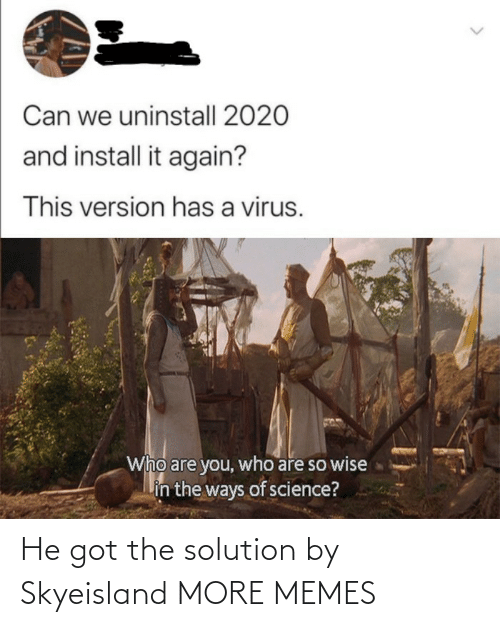 got: He got the solution by Skyeisland MORE MEMES