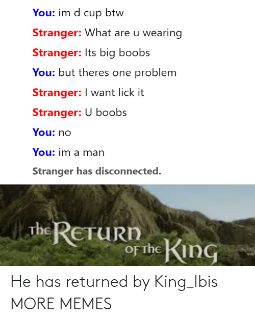 He Has: He has returned by King_Ibis MORE MEMES