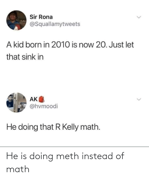 Math: He is doing meth instead of math