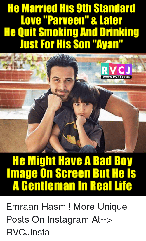 """Quitting Smoking: He Married His 9th Standard  Love """"Parveen"""" & Later  He Quit Smoking And Drinking  Just For His Son """"Ayan""""  RVCJ  WWW. RVCJ.COM  He Might Have A Bad Boy  Image on Screen But Hels  A Gentleman In Real Life Emraan Hasmi!  More Unique Posts On Instagram At--> RVCJinsta"""