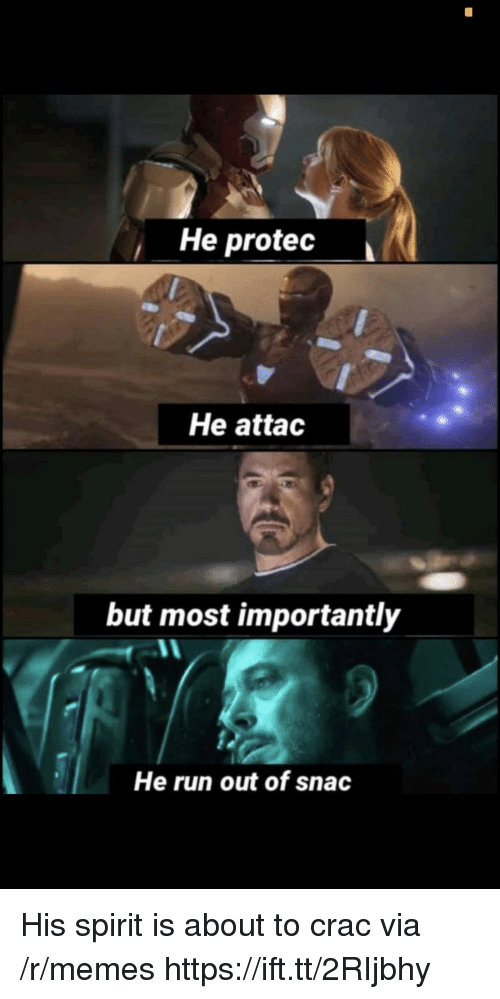 Memes, Run, and Spirit: He protec  He attad  but most importantly  He run out of snac His spirit is about to crac via /r/memes https://ift.tt/2RIjbhy