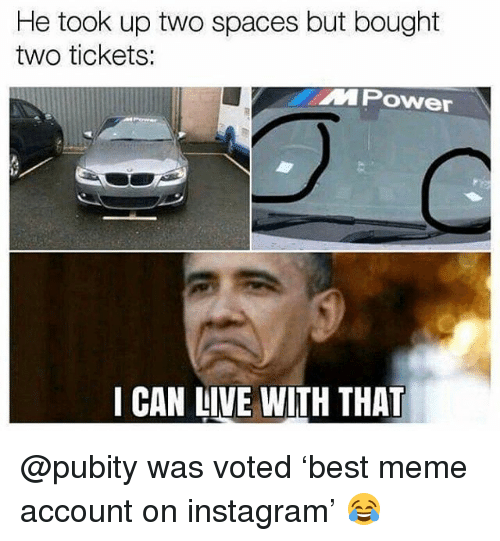 Instagram, Meme, and Memes: He took up two spaces but bought  two tickets:  MPOwer  I CAN LIVE WITH THAT @pubity was voted 'best meme account on instagram' 😂
