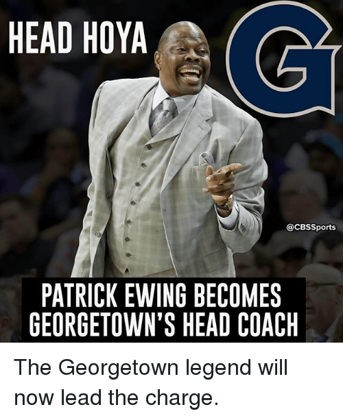 patrick ewing: HEAD HOYA  @CBSSports  PATRICK EWING BECOMES  GEORGETOWN'S HEAD COACH The Georgetown legend will now lead the charge.