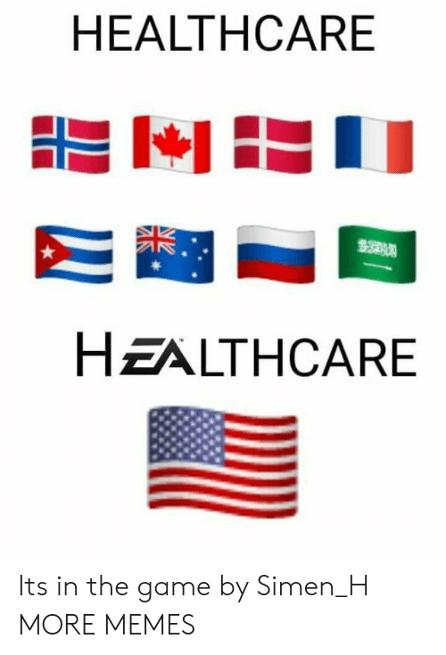 Dank, Memes, and Target: HEALTHCARE  HEALTHCARE Its in the game by Simen_H MORE MEMES