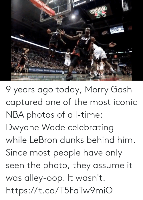 Dwyane Wade, Memes, and Nba: HEAT 9 years ago today, Morry Gash captured one of the most iconic NBA photos of all-time: Dwyane Wade celebrating while LeBron dunks behind him.   Since most people have only seen the photo, they assume it was alley-oop. It wasn't.   https://t.co/T5FaTw9miO