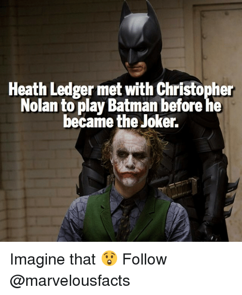 christopher nolan: Heath Ledger met with Christopher  Nolan toplay Batman before he  became Joker. Imagine that 😲 Follow @marvelousfacts