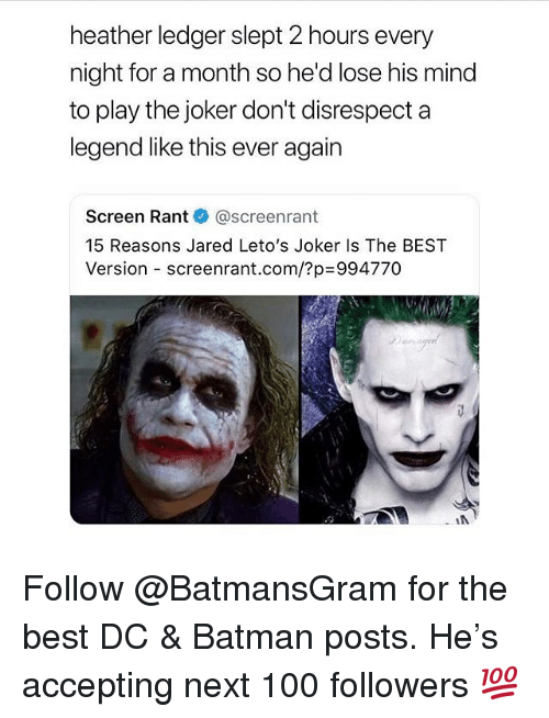 Anaconda, Batman, and Joker: heather ledger slept 2 hours every  night for a month so he'd lose his mind  to play the joker don't disrespect a  legend like this ever again  Screen Rant@screenrant  15 Reasons Jared Leto's Joker Is The BEST  Version-screenrant.com/?p=994770 Follow @BatmansGram for the best DC & Batman posts. He's accepting next 100 followers 💯