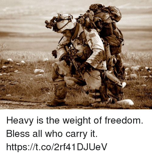Memes, Freedom, and 🤖: Heavy is the weight of freedom. Bless all who carry it. https://t.co/2rf41DJUeV