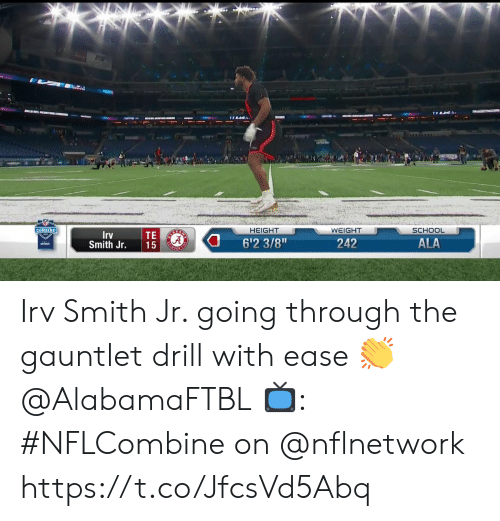"""gauntlet: HEIGHT  WEIGHT  SCHOOL  TE  Smith Jr. 15  rv  6'2 3/8""""  242  ALA Irv Smith Jr. going through the gauntlet drill with ease 👏 @AlabamaFTBL  📺: #NFLCombine on @nflnetwork https://t.co/JfcsVd5Abq"""